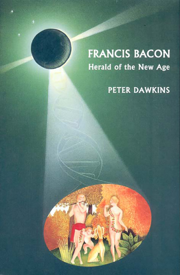 Francis Bacon - Herald of the New Age